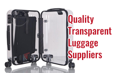 Must know about high qualiy transparent luggage suppliers in China