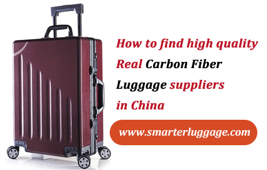 How to find high quality Real Carbon Fiber Luggage suppliers in China