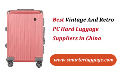 Best Vintage And Retro PC Hard Luggage Suppliers in China