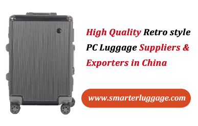 High Quality Retro style PC Luggage Suppliers & Exporters in China