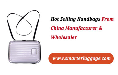 Hot Selling Handbags From China Manufacturer & Wholesaler